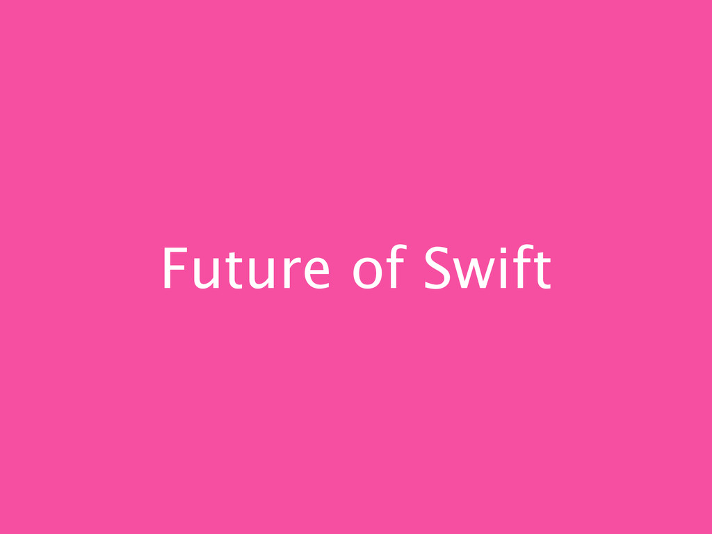 Future of Swift