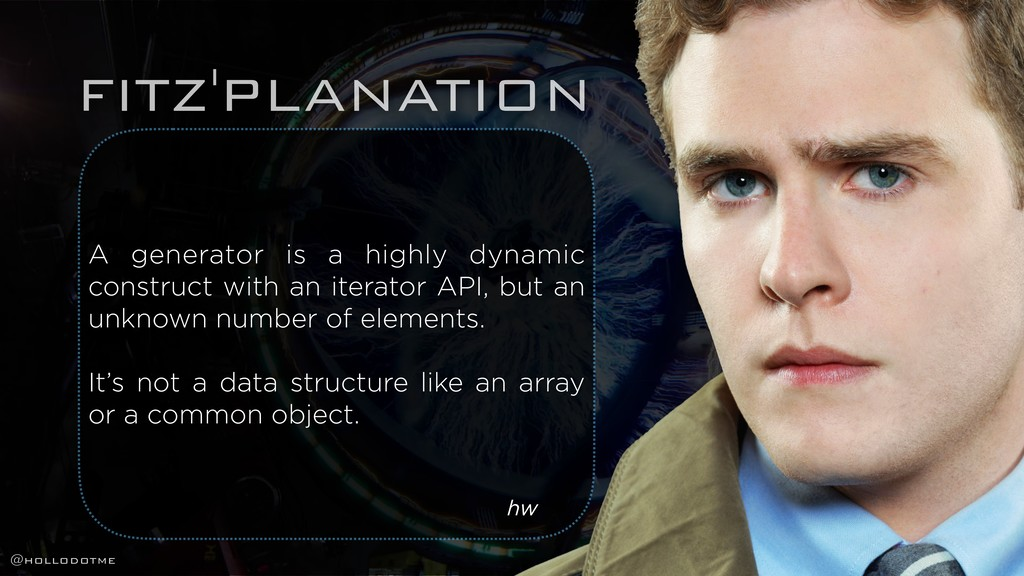 FITZ'PLANATION A generator is a highly dynamic ...