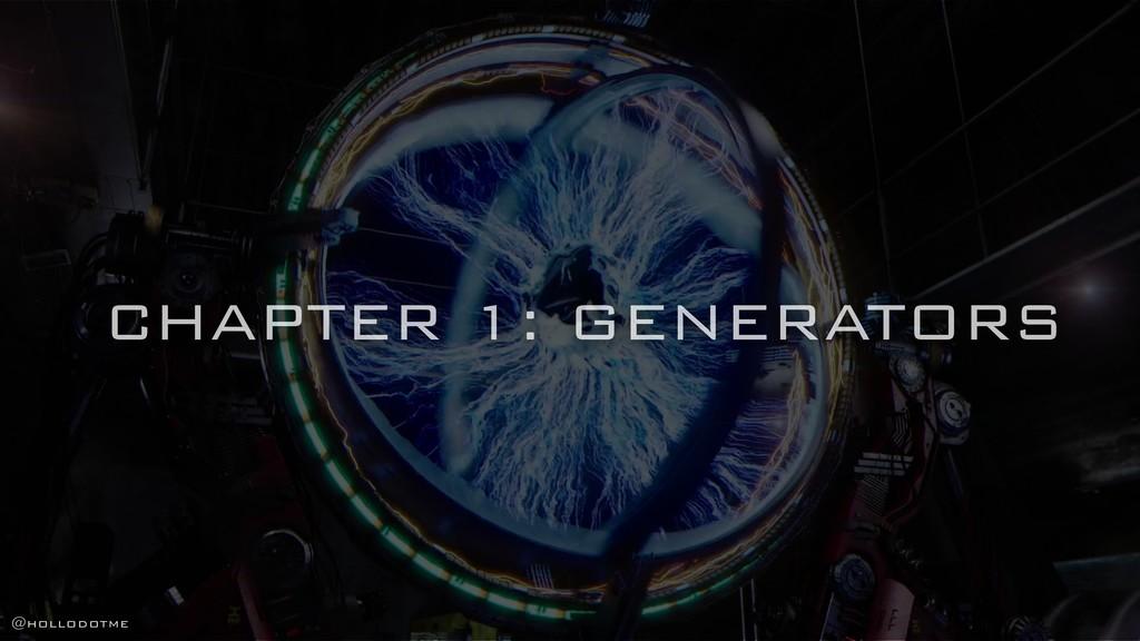 CHAPTER 1: GENERATORS @hollodotme