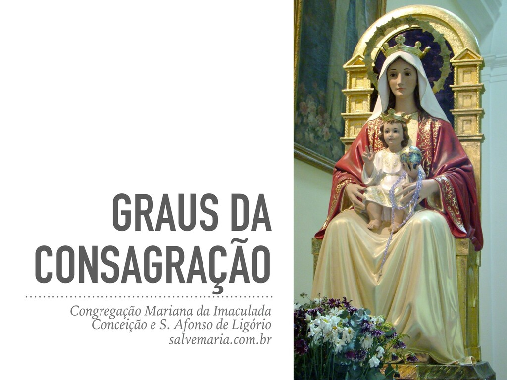 GRAUS DA CONSAGRAÇÃO Congregação Mariana da Ima...
