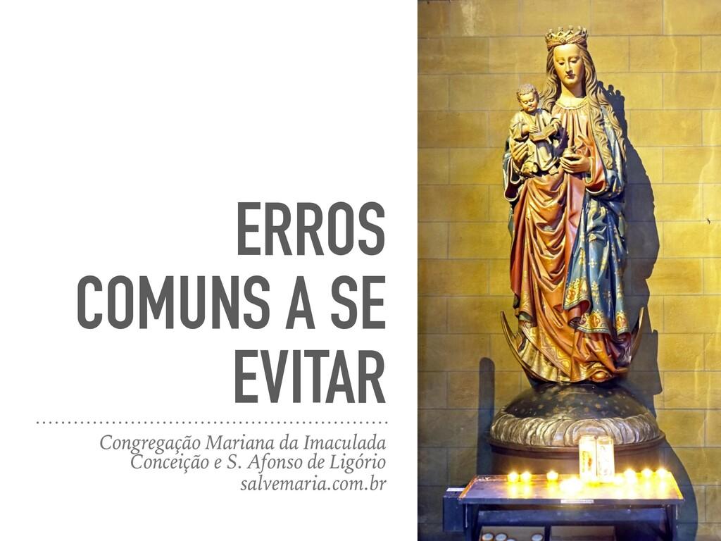 ERROS COMUNS A SE EVITAR Congregação Mariana da...