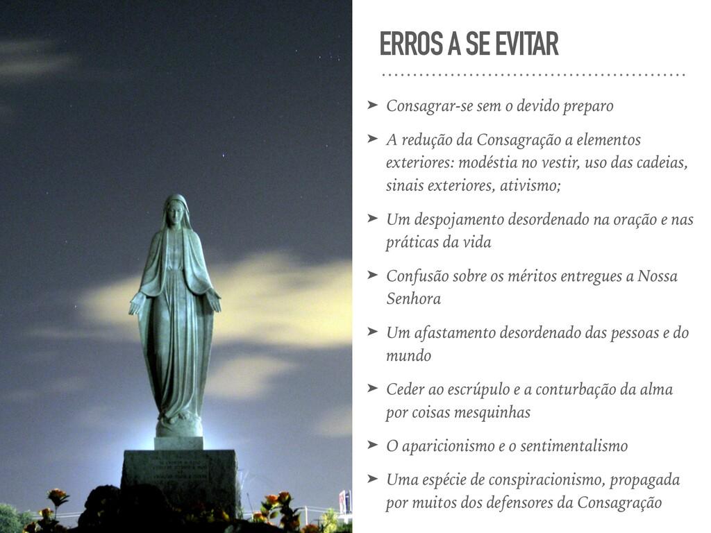 ERROS A SE EVITAR ➤ Consagrar-se sem o devido p...