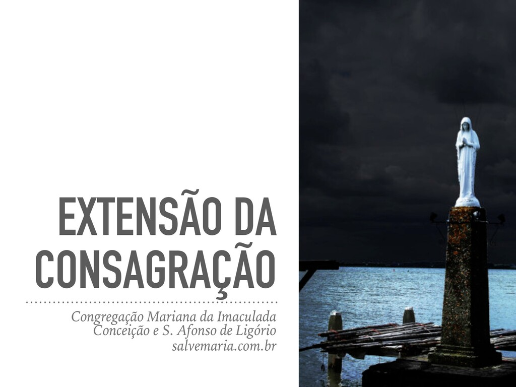 EXTENSÃO DA CONSAGRAÇÃO Congregação Mariana da ...