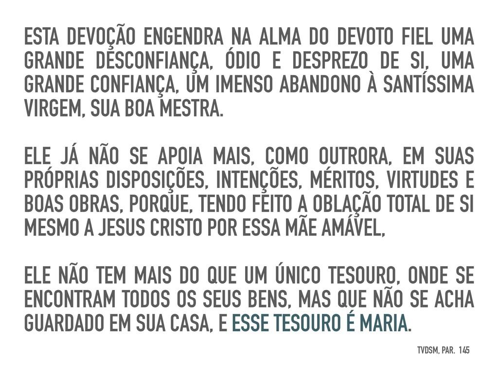 ESTA DEVOÇÃO ENGENDRA NA ALMA DO DEVOTO FIEL UM...