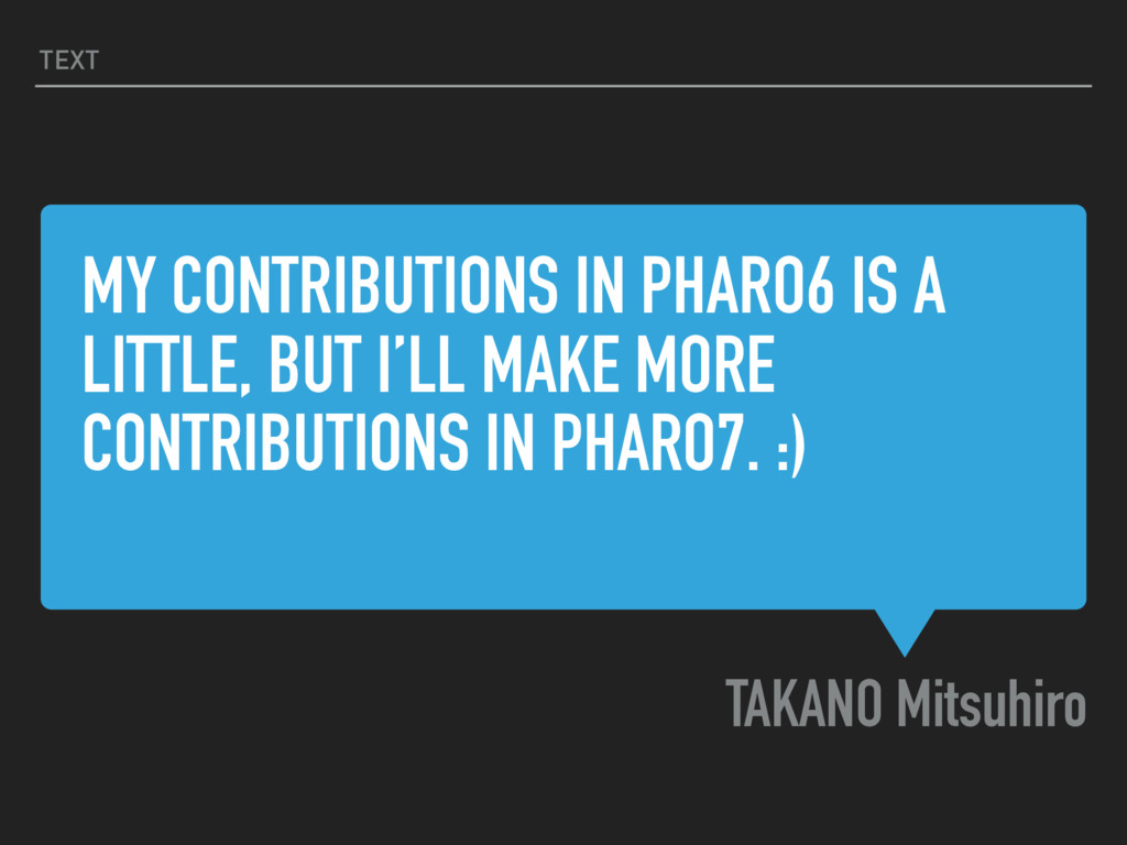 MY CONTRIBUTIONS IN PHARO6 IS A LITTLE, BUT I'L...