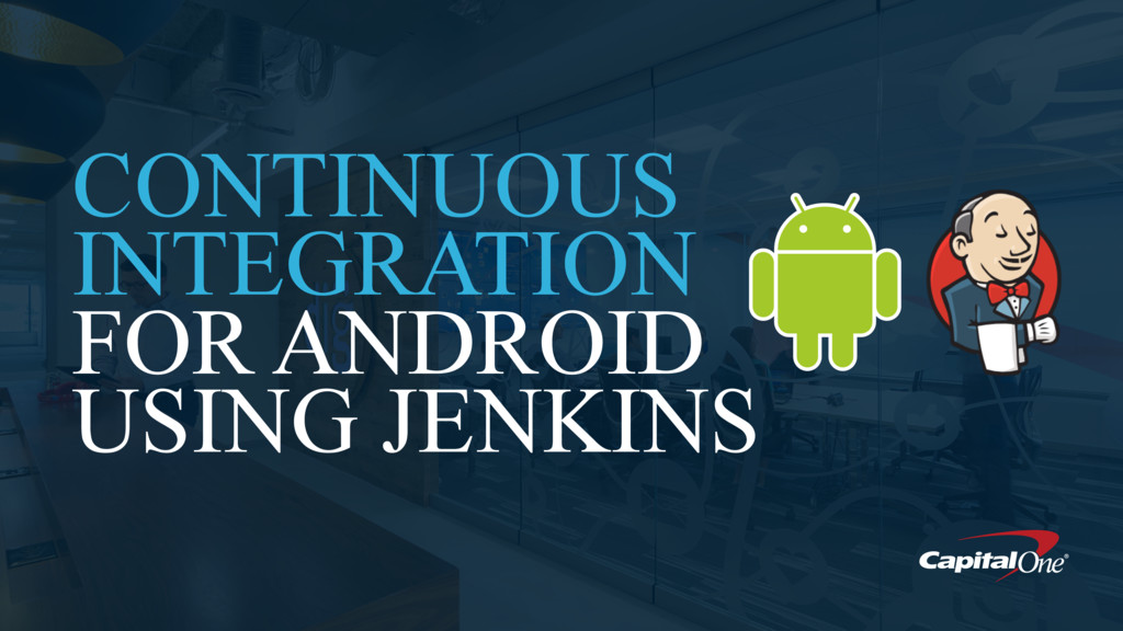 CONTINUOUS INTEGRATION FOR ANDROID USING JENKINS