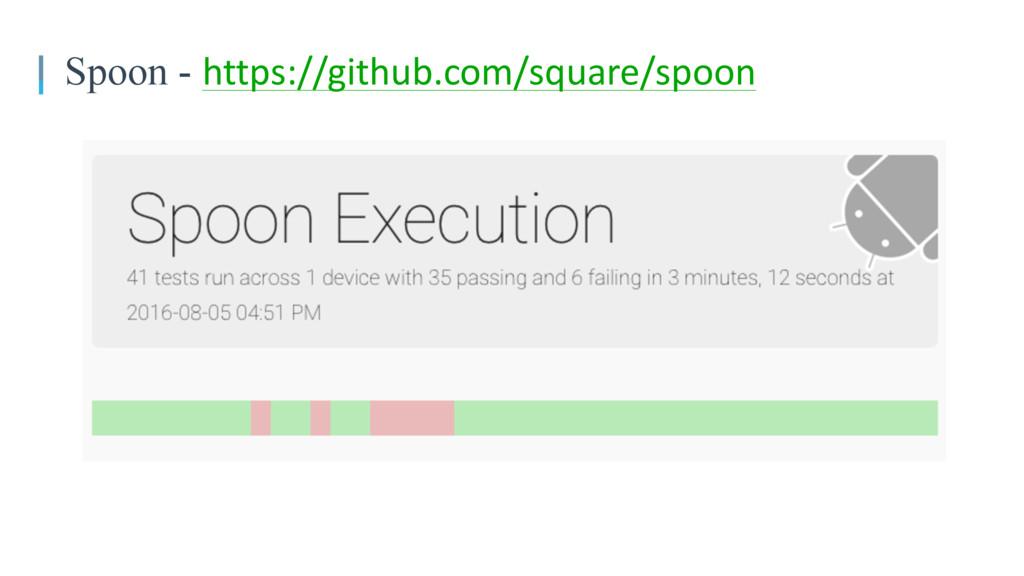 Spoon - https://github.com/square/spoon