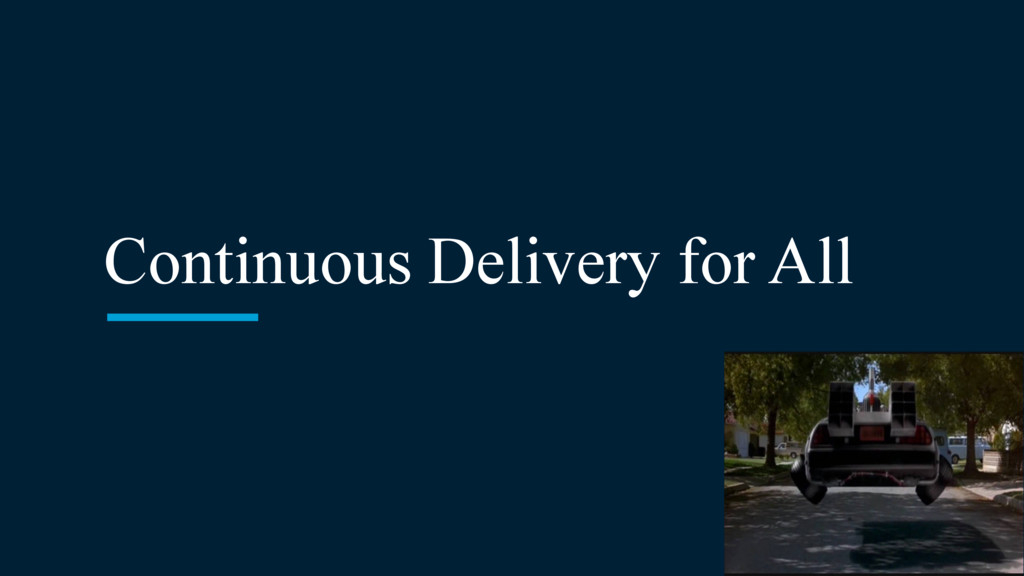 Continuous Delivery for All