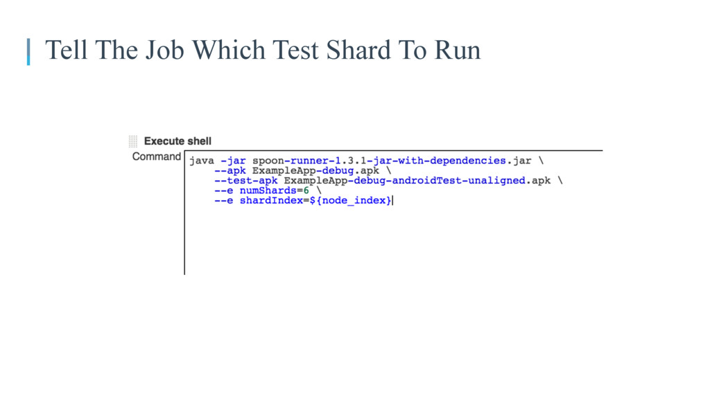05 Tell The Job Which Test Shard To Run
