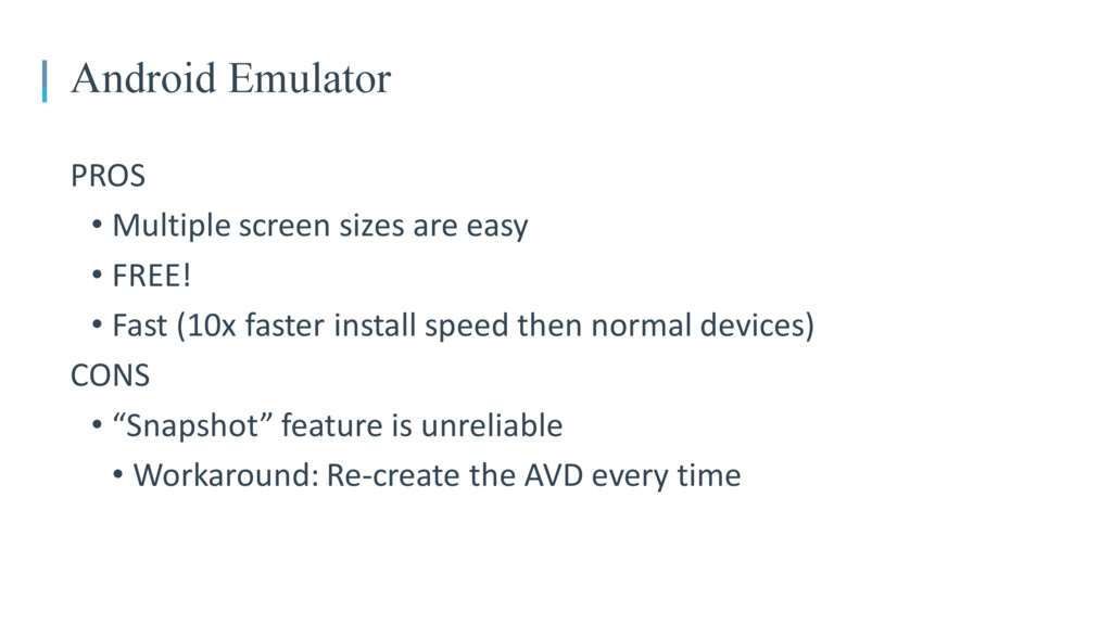 05 Android Emulator PROS • Multiple screen size...