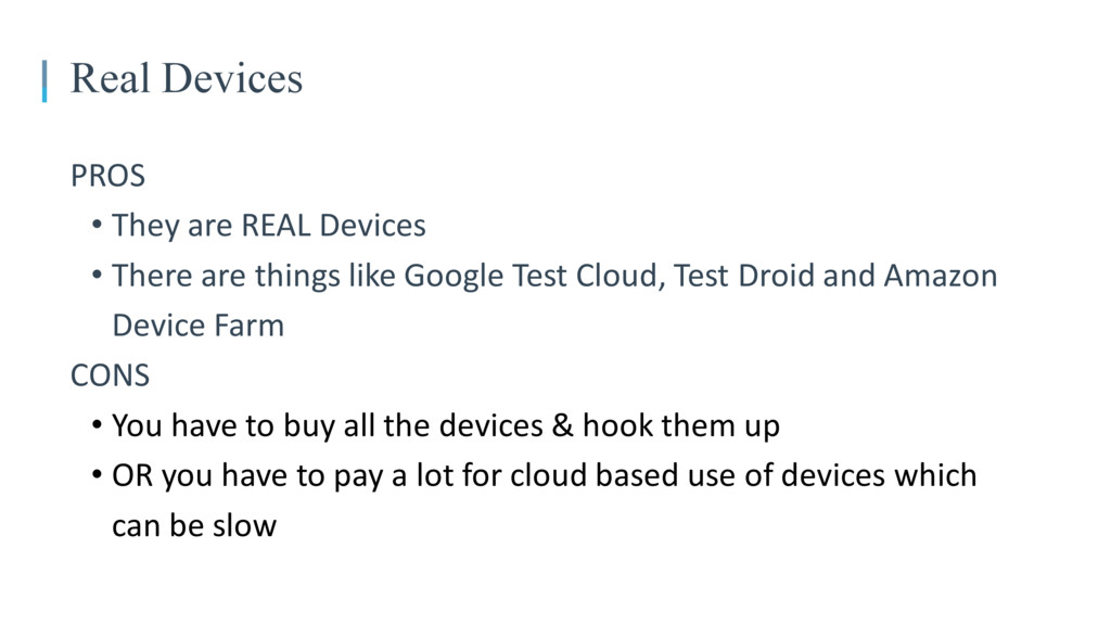 05 Real Devices PROS • They are REAL Devices • ...