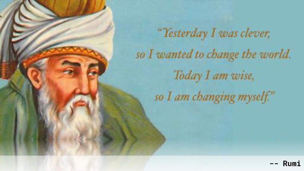 -- Rumi