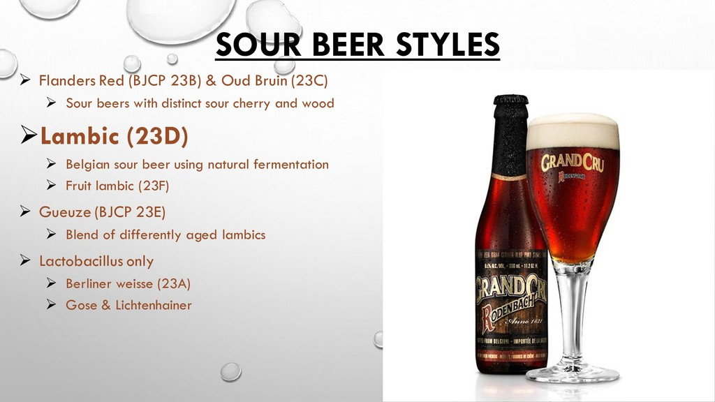 SOUR BEER STYLES ➢ Flanders Red (BJCP 23B) & Ou...