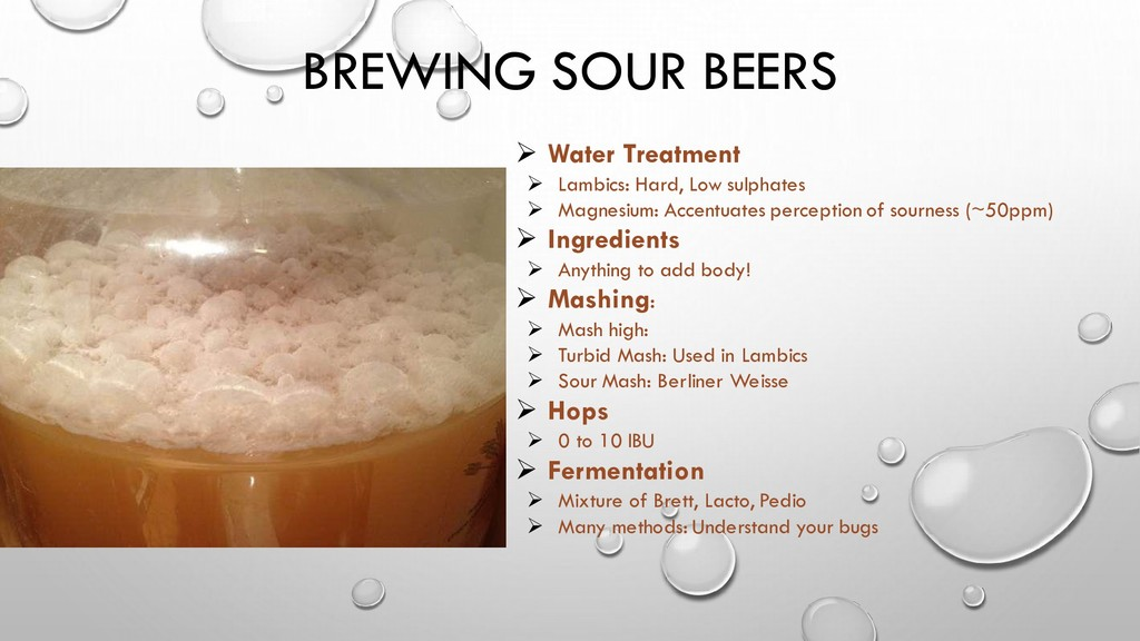 BREWING SOUR BEERS ➢ Water Treatment ➢ Lambics:...
