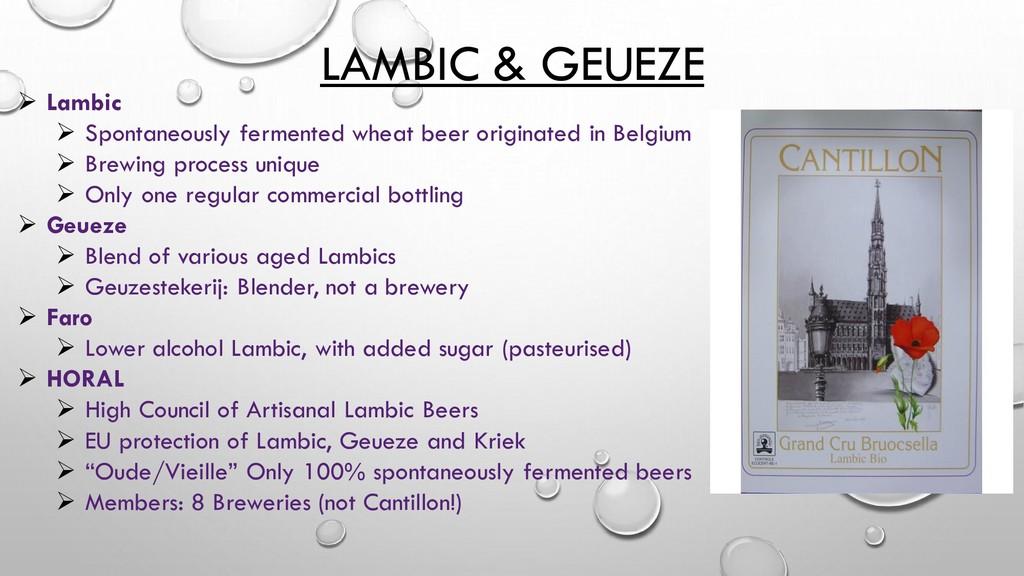 LAMBIC & GEUEZE ➢ Lambic ➢ Spontaneously fermen...