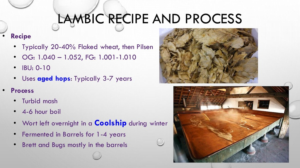 LAMBIC RECIPE AND PROCESS • Recipe • Typically ...