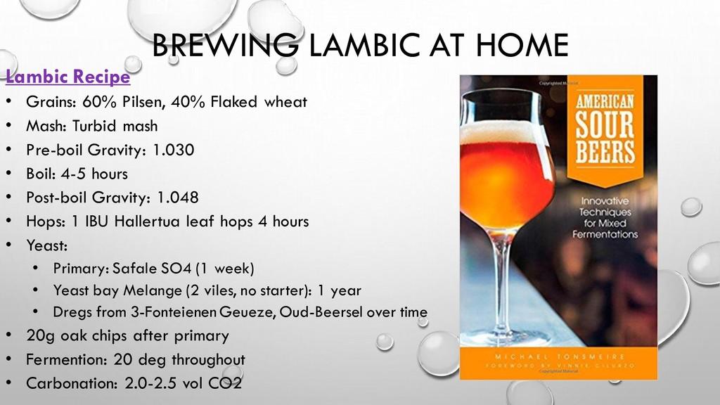 BREWING LAMBIC AT HOME Lambic Recipe • Grains: ...