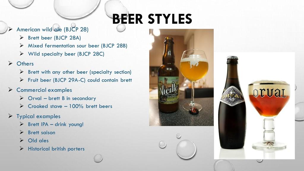 BEER STYLES ➢ American wild ale (BJCP 28) ➢ Bre...