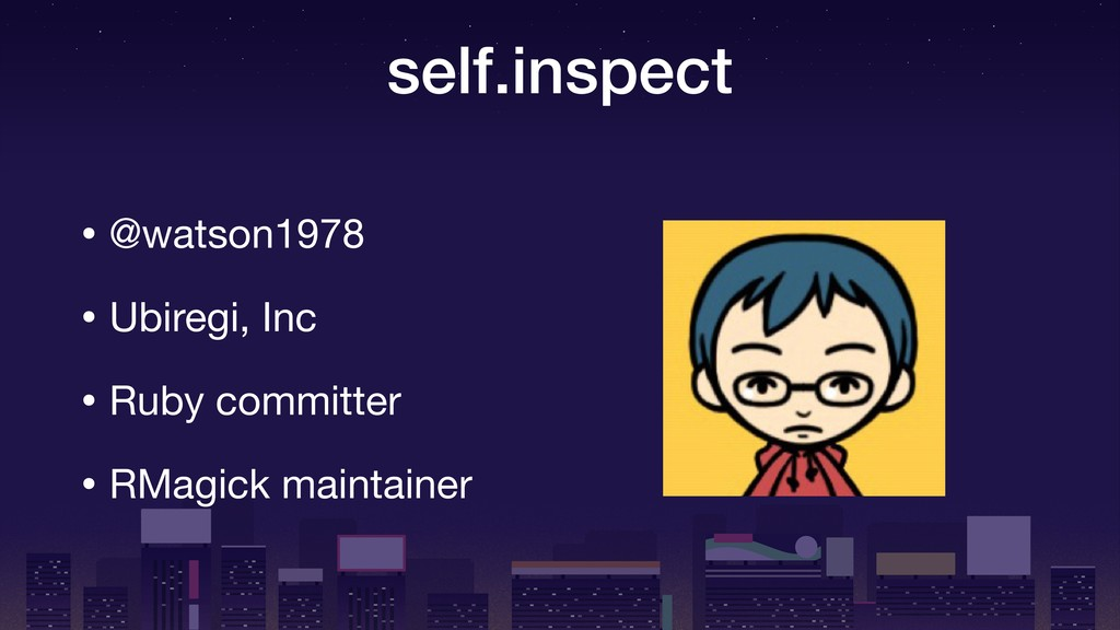 self.inspect • @watson1978  • Ubiregi, Inc  • R...