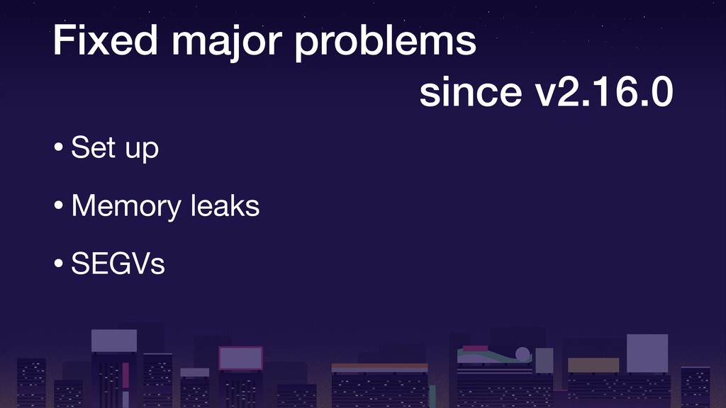 Fixed major problems since v2.16.0 •Set up  •Me...