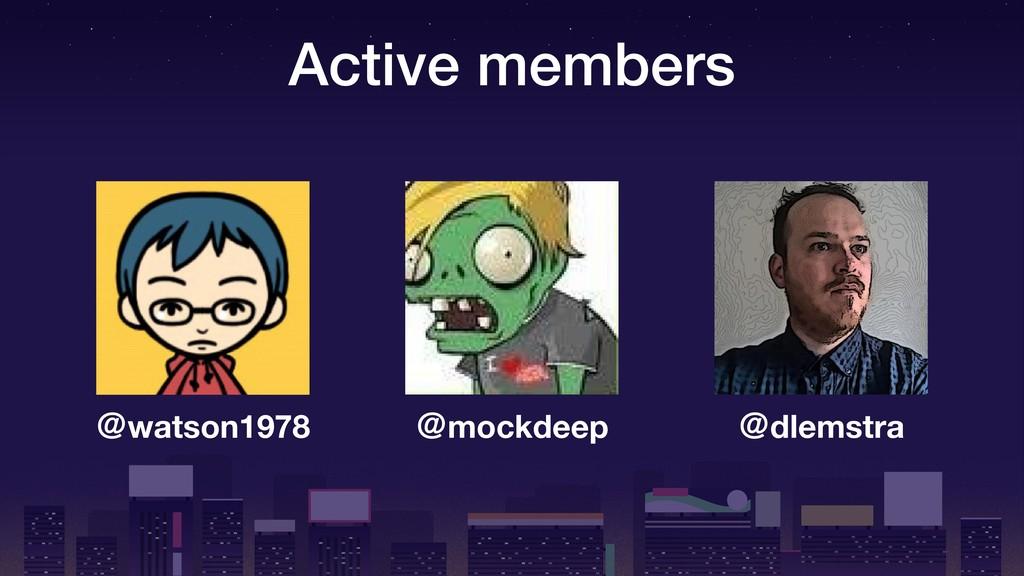 Active members ˏmockdeep ˏwatson1978 ˏdlemstra
