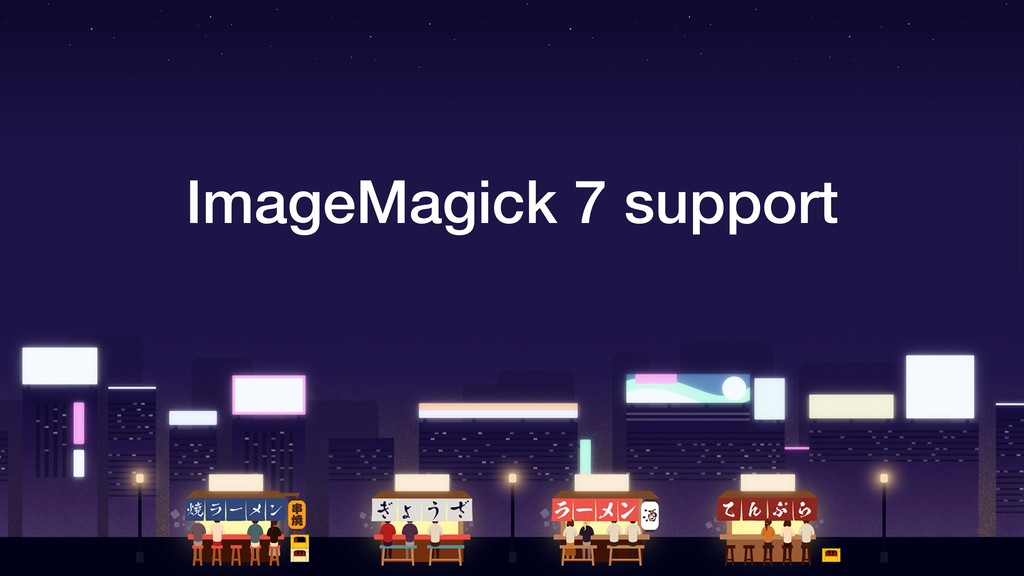 ImageMagick 7 support