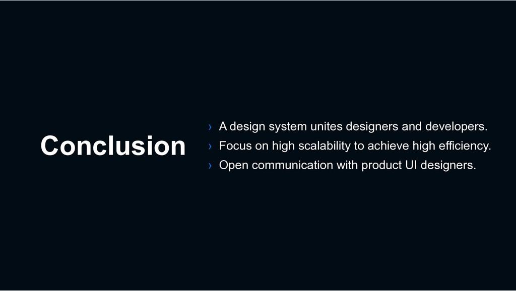 Conclusion › A design system unites designers a...