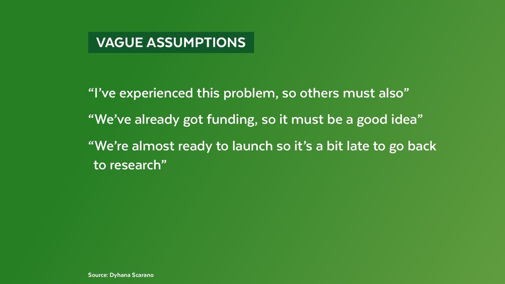 """VAGUE ASSUMPTIONS """"I've experienced this pro..."""