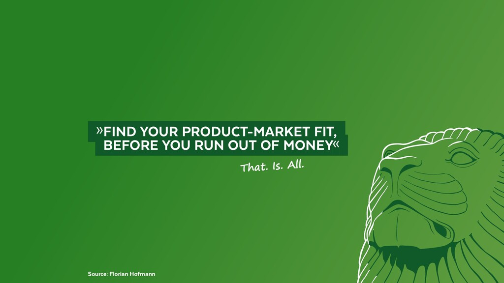 »FIND YOUR PRODUCT-MARKET FIT,  BEFORE YOU ...