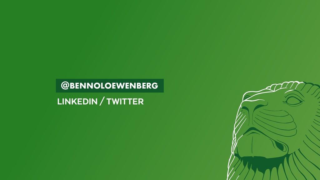 BENNOLOEWENBERG LINKEDIN/TWITTER @