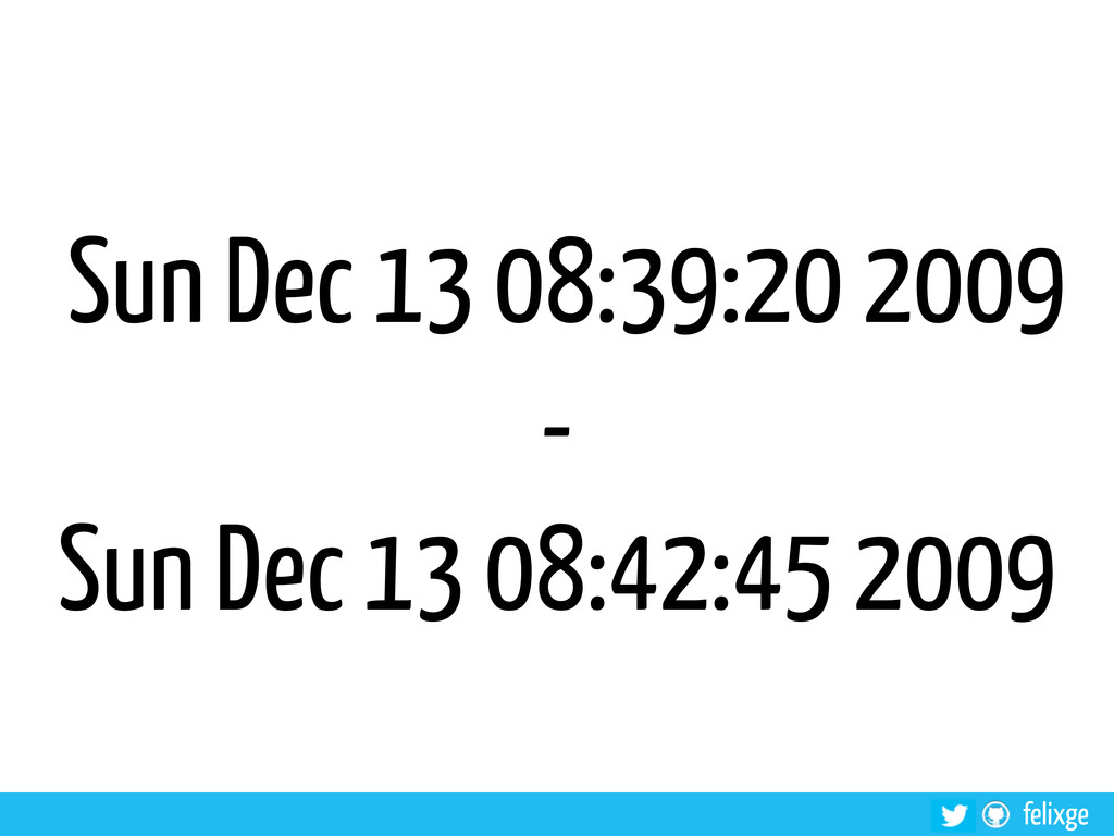felixge Sun Dec 13 08:39:20 2009 - Sun Dec 13 0...
