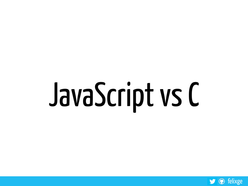 felixge JavaScript vs C