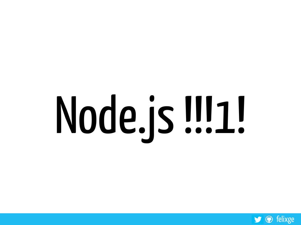 felixge Node.js !!!1!