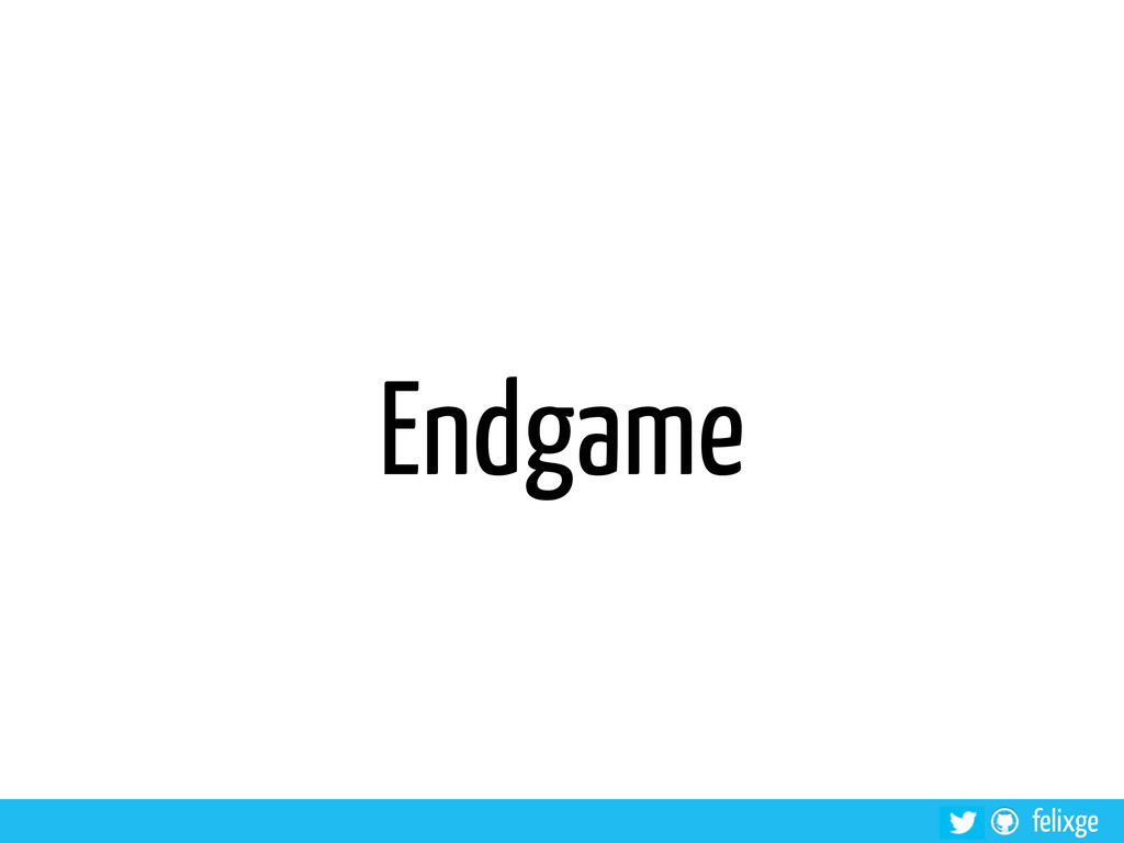 felixge Endgame
