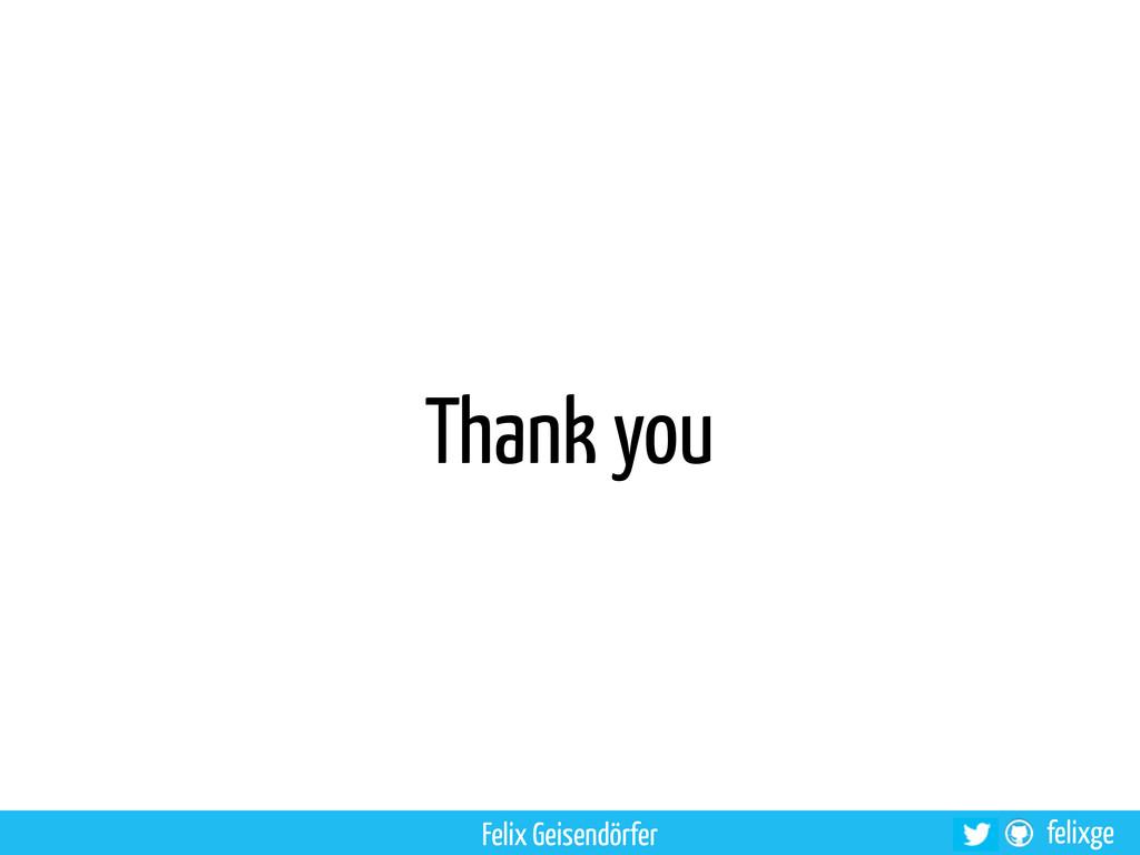 @felixge felixge Thank you Felix Geisendörfer