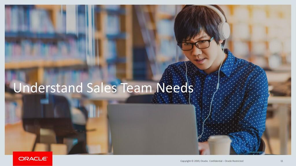 Copyright © 2019, Oracle. Understand Sales Team...