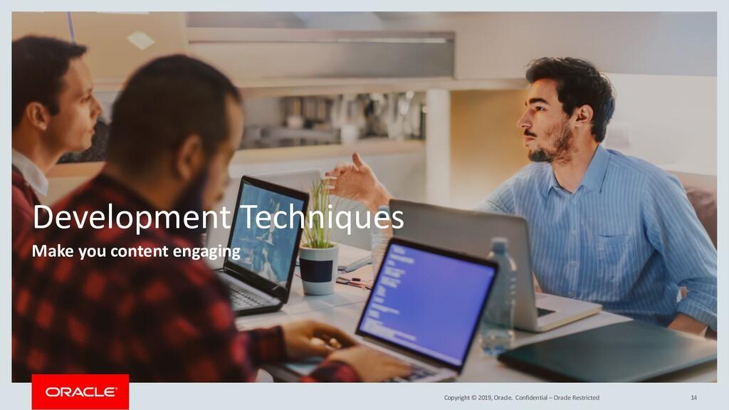 Copyright © 2019, Oracle. Development Technique...