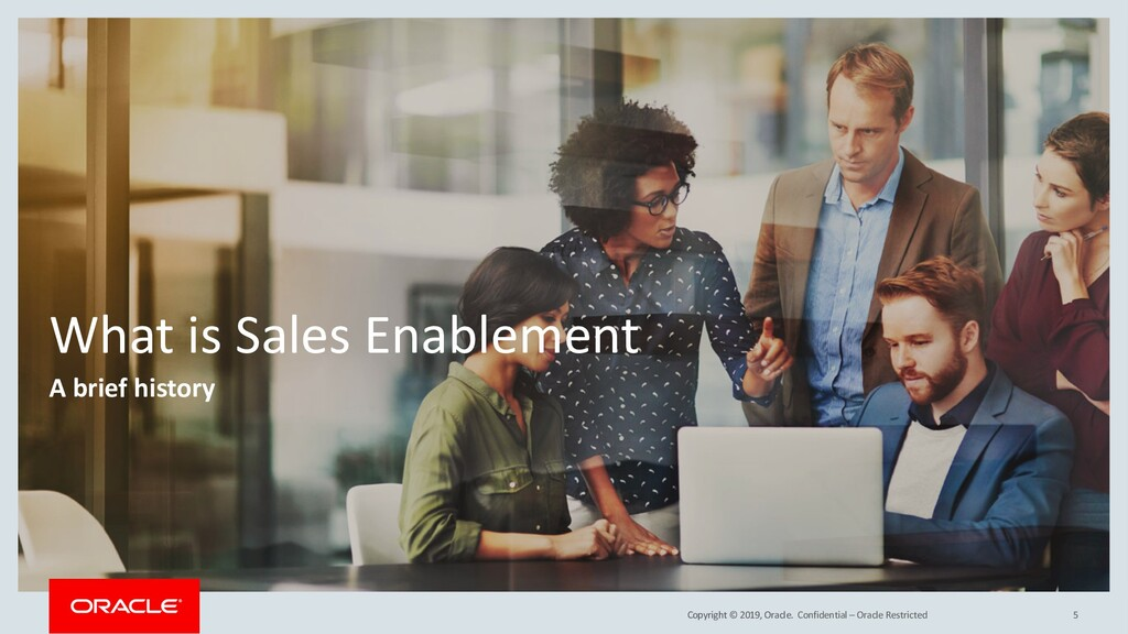 Copyright © 2019, Oracle. What is Sales Enablem...