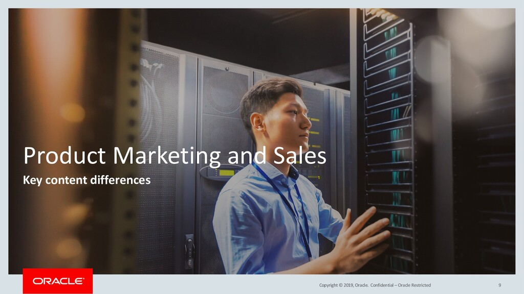 Copyright © 2019, Oracle. Product Marketing and...