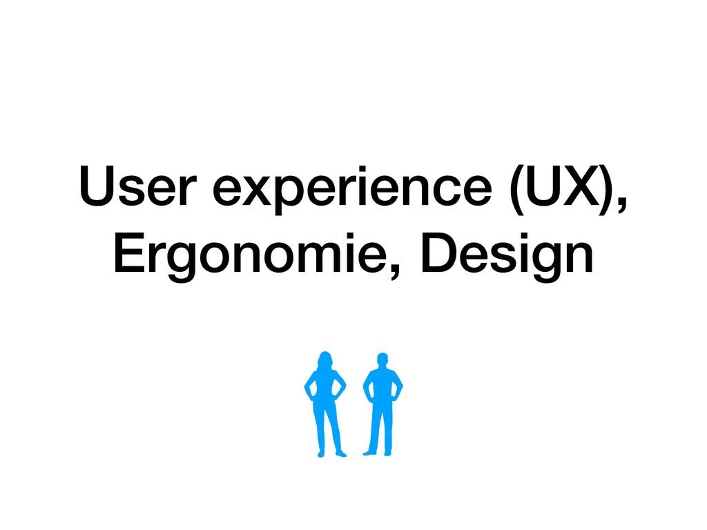 User experience (UX), Ergonomie, Design