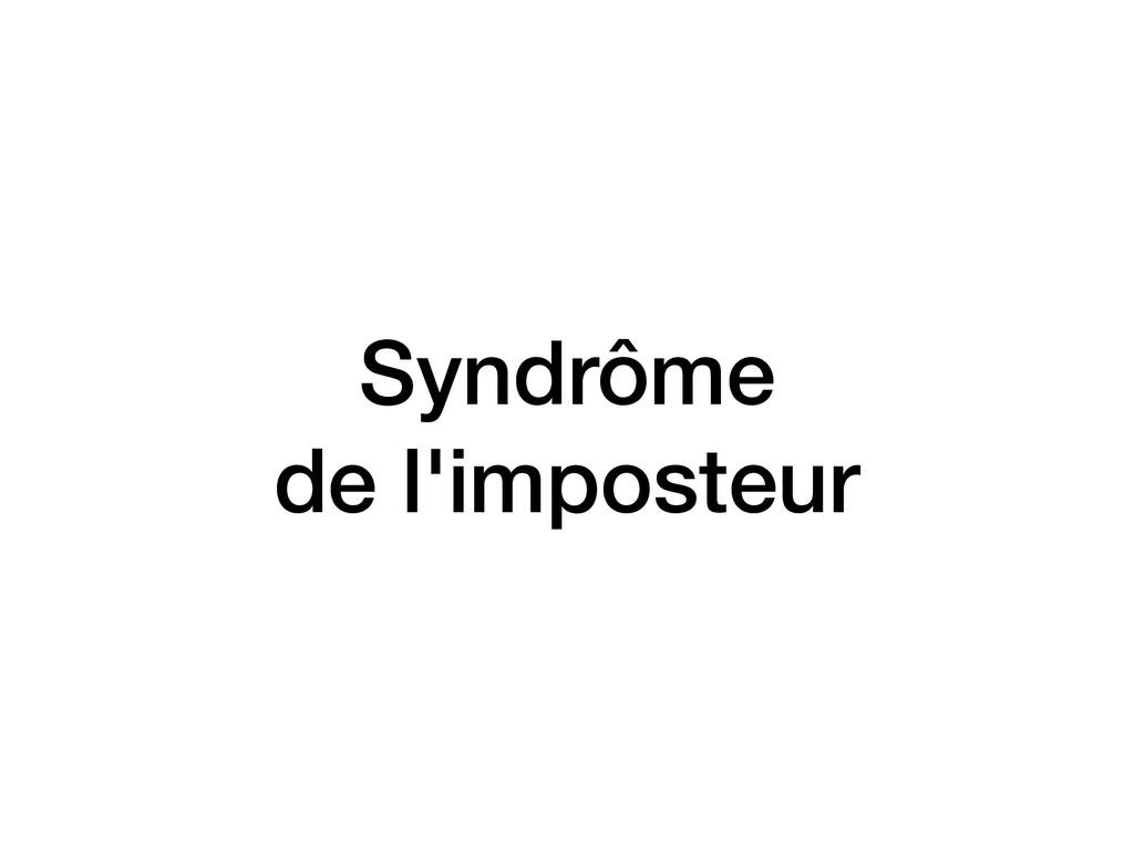 Syndrôme de l'imposteur