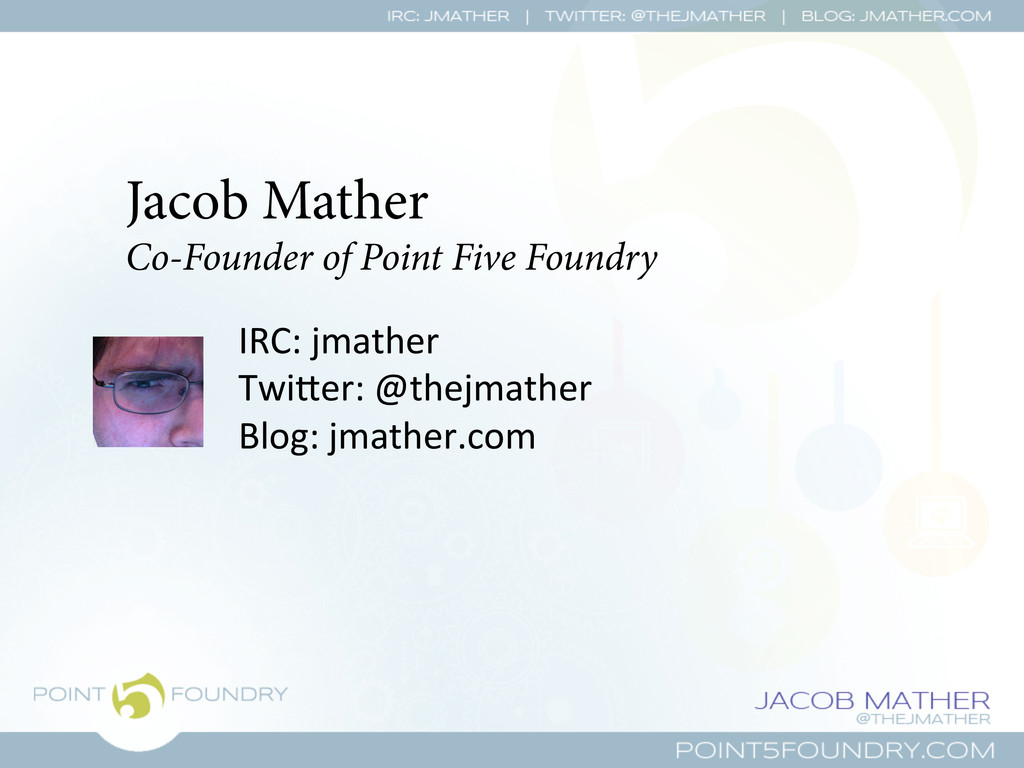 Jacob Mather Co-Founder of Point Five Foundry I...