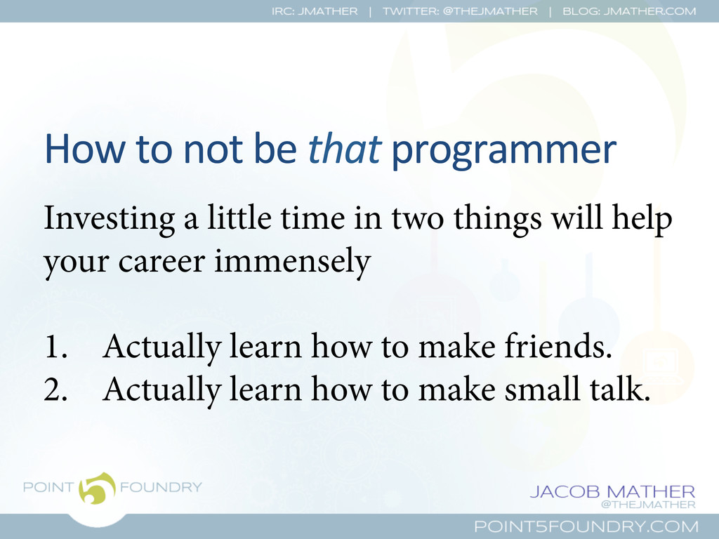 How to not be that programmer ...