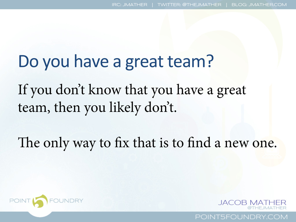 Do you have a great team?  If...