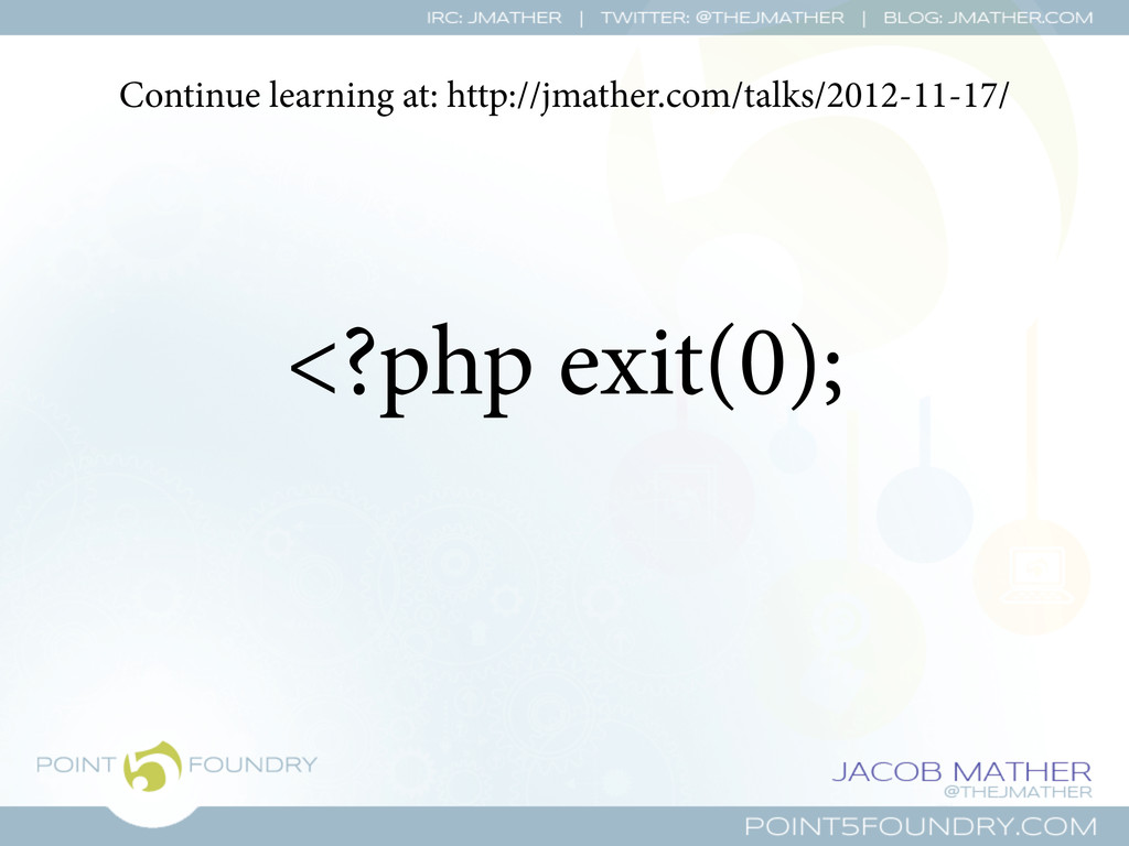 <?php exit(0); Continue learning at: http://jma...