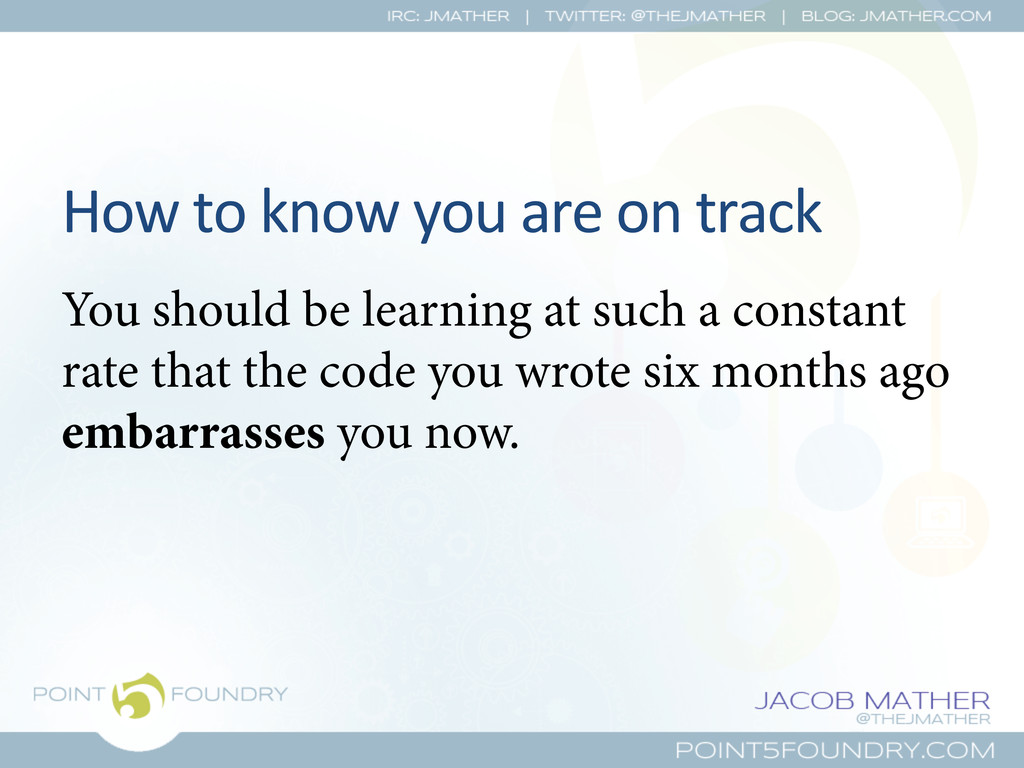 How to know you are on track...