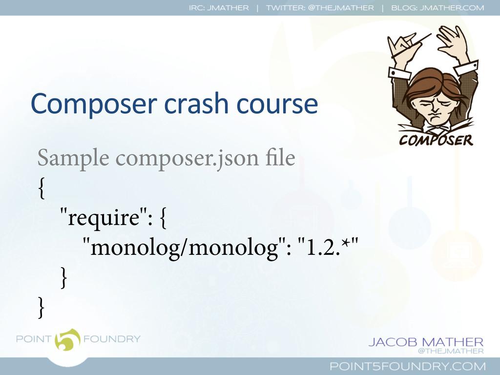 Composer crash course  Sample composer...