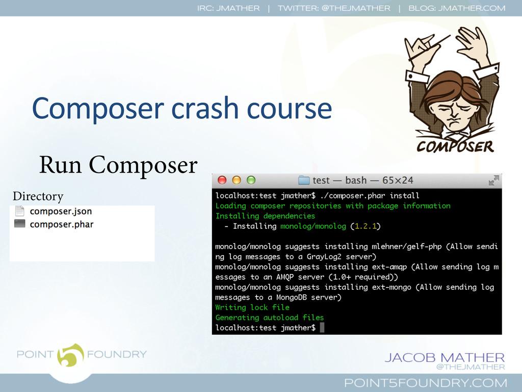 Composer crash course  Run Composer Di...
