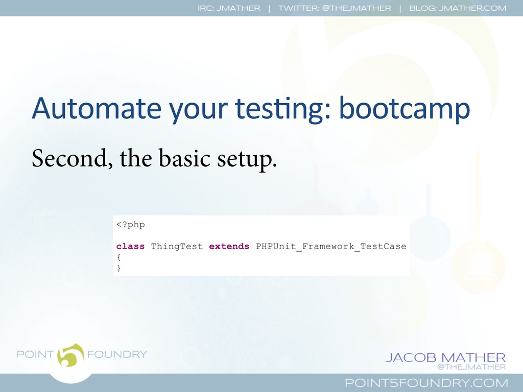Automate your tes?ng: bootcamp  Sec...