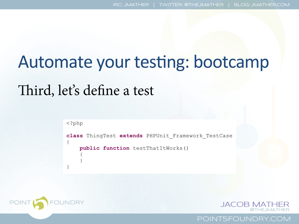 Automate your tes?ng: bootcamp  ir...